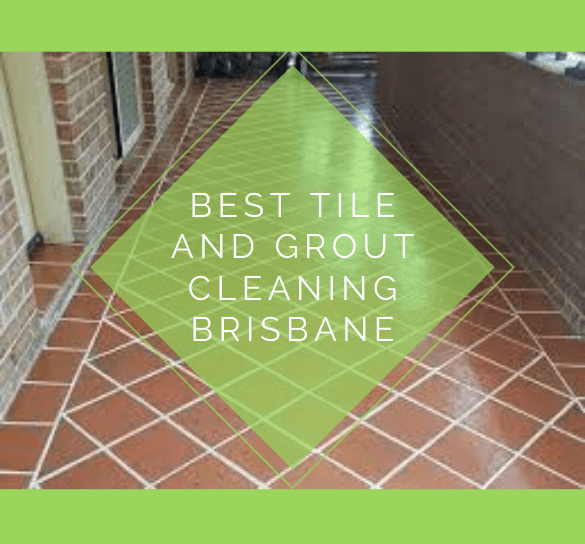 Bset Tile and Grout Cleaning Service Brisbane